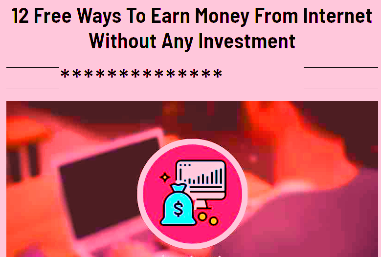 Free Ways To Earn Money From Internet Without Any Investment 12 Free Ways